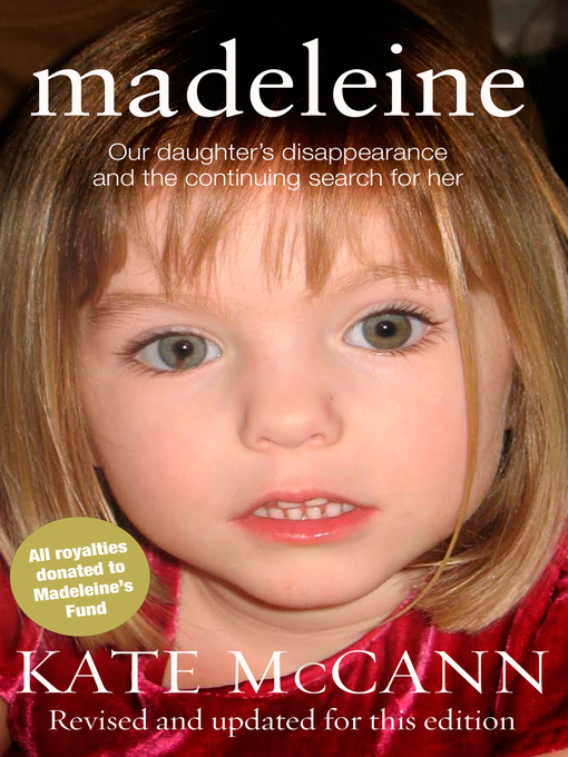 Madeleine (eBook): Our daughter's disappearance and the continuing search for her