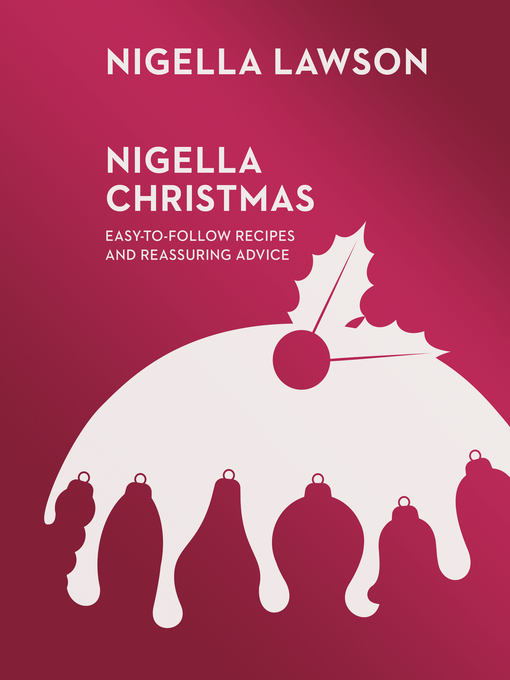 Nigella Christmas (eBook): Food, Family, Friends, Festivities