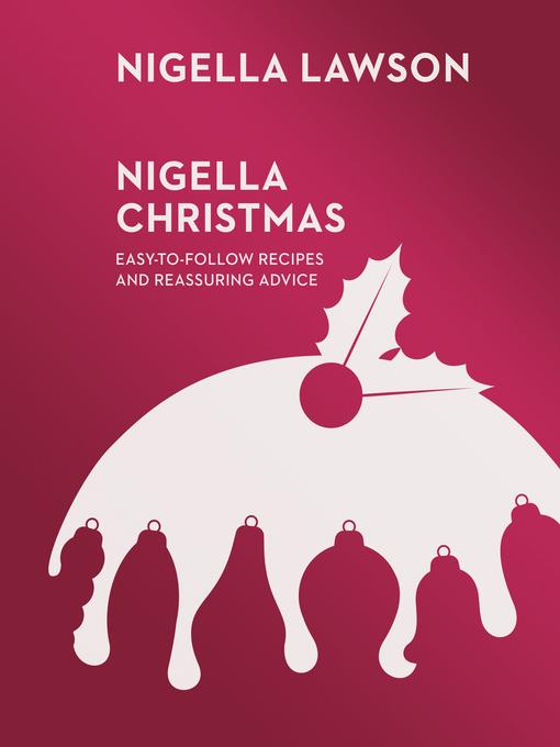 Nigella Christmas (eBook): Food, Family, Friends, Festivities
