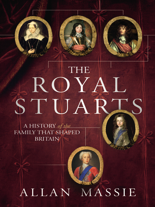 The Royal Stuarts (eBook): A History of the Family That Shaped Britain