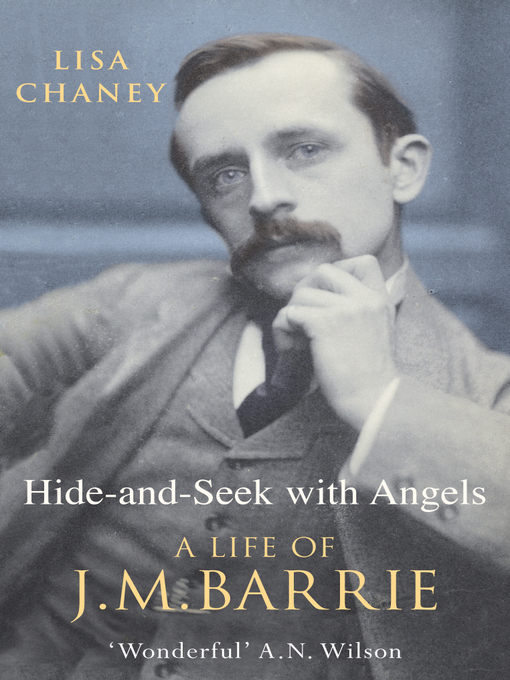 Hide-And-Seek With Angels: The Life of J.M. Barrie (eBook)