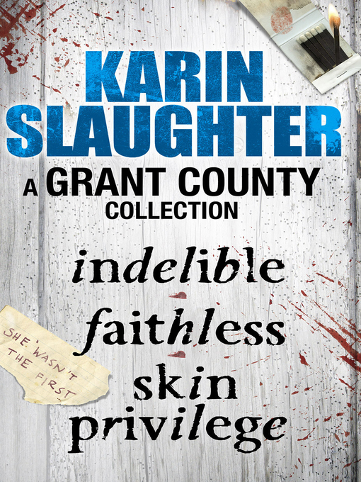 A Grant County Collection (eBook): Indelible; Faithless & Skin Privilege