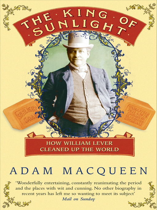 The King of Sunlight (eBook): How William Lever Cleaned Up The World
