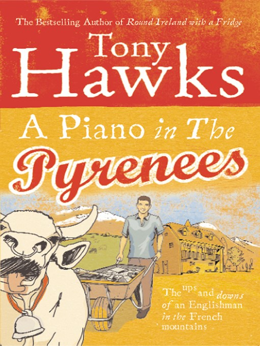 A Piano In the Pyrenees: The Ups and Downs of an Englishman in the French Mountains (eBook)