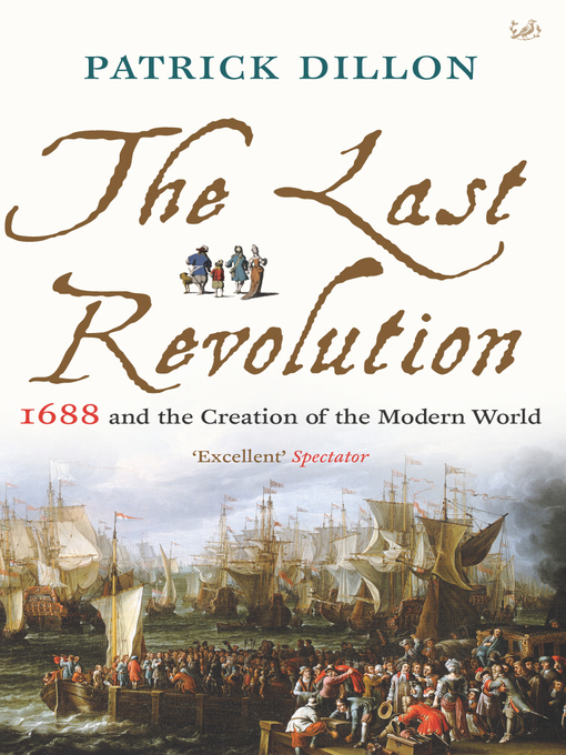 The Last Revolution (eBook): 1688 and the Creation of the Modern World