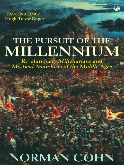 The Pursuit of the Millennium: Revolutionary Millenarians and Mystical Anarchists of the Middle Ages (eBook)