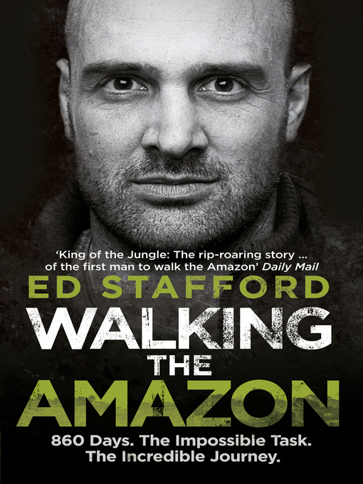 Walking the Amazon (eBook): 860 Days. The Impossible Task. The Incredible Journey