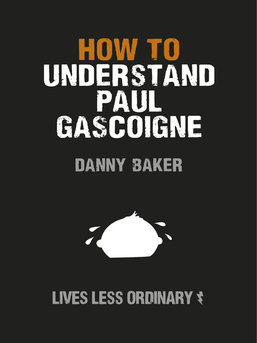 How to Understand Paul Gascoigne (eBook)