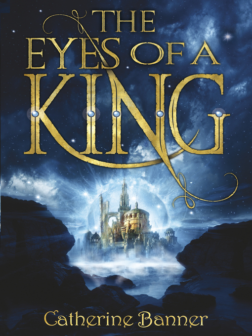 The Eyes of a King: Eyes of the King Series, Book 1 - Eyes of the King (eBook)