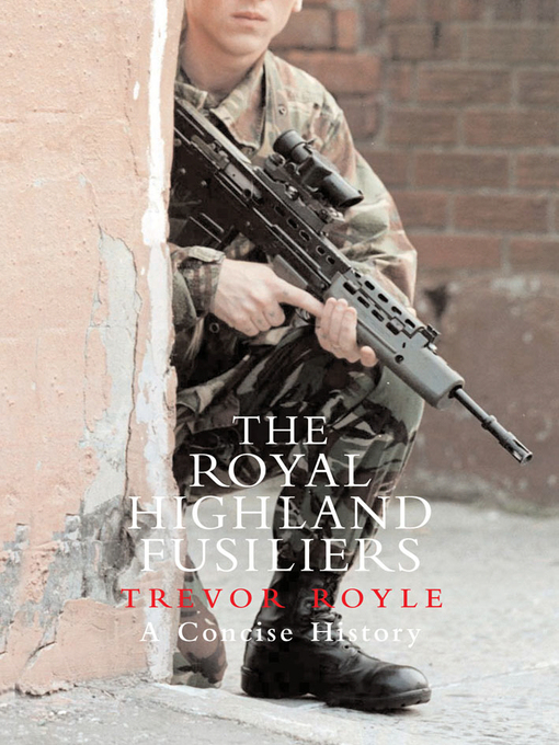 The Royal Highland Fusiliers (eBook): A Concise History