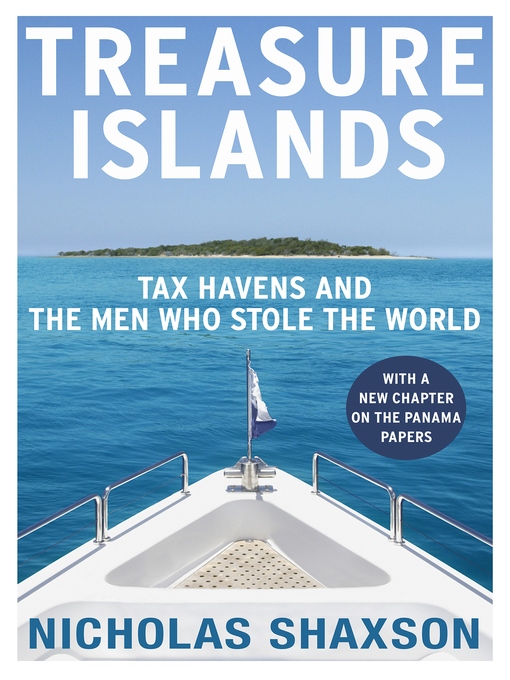 Treasure Islands: Tax Havens and the Men who Stole the World (eBook)