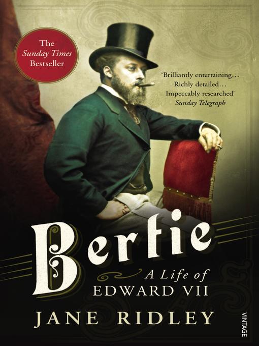 Bertie: A Life of Edward VII (eBook)