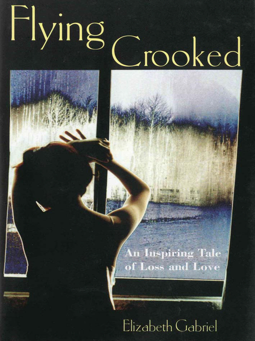 Flying Crooked (eBook): An Inspiring Tale of Loss and Love