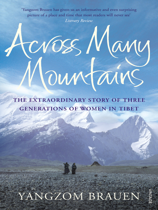 Across Many Mountains (eBook): The Extraordinary Story of Three Generations of Women in Tibet