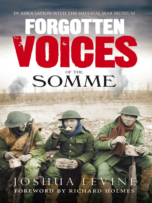 Forgotten Voices of the Somme (eBook): The Most Devastating Battle of the Great War in the Words of Those Who Survived