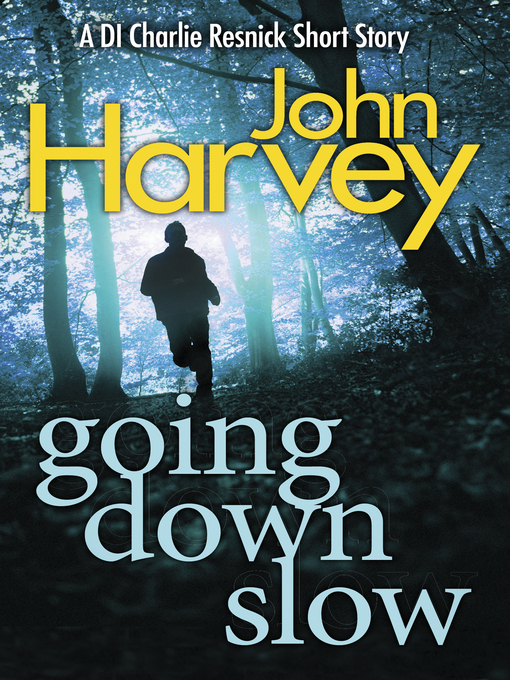 Going Down Slow (eBook): A DI Charlie Resnick Short Story