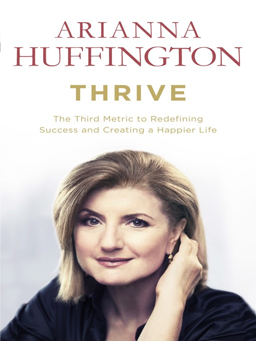 Thrive (eBook): The Third Metric to Redefining Success and Creating a Happier Life