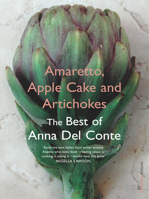 Amaretto, Apple Cake and Artichokes (eBook): The Best of Anna Del Conte