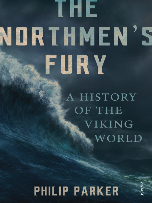 The Northmen's Fury: A History of the Viking World (eBook)