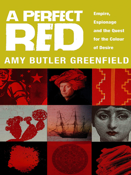 A Perfect Red (eBook): Empire, Espionage and the Quest For the Colour of Desire