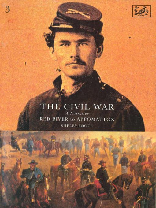 The Civil War, Volume III (eBook): Red River to Appomattox
