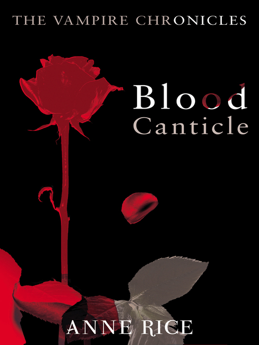 Blood Canticle (eBook): The Vampire Chronicles, Book 10