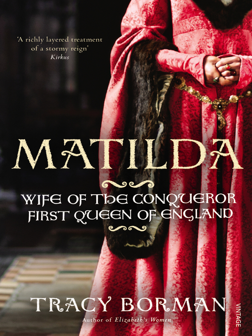 Matilda (eBook): Wife of the Conqueror, First Queen of England