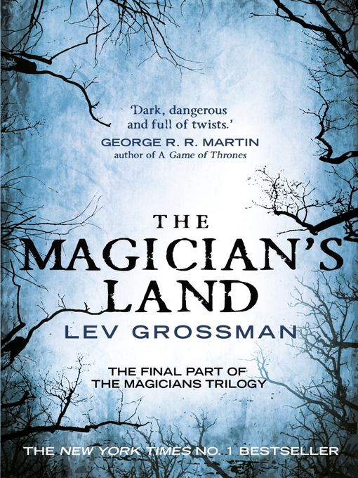 The Magicians Land A Novel Ebook 2014 Worldcat