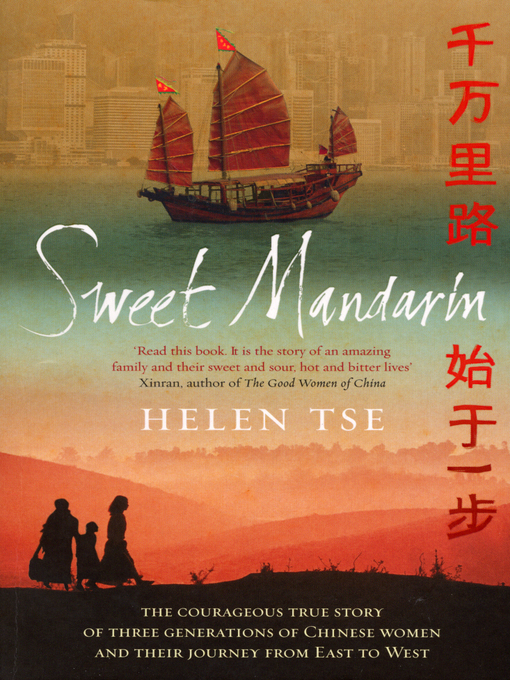 Sweet Mandarin (eBook): The Courageous True Story of Three Generations of Chinese Women and their Journey from East to West