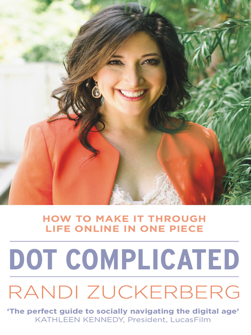 Dot Complicated--How to Make it Through Life Online in One Piece (eBook)