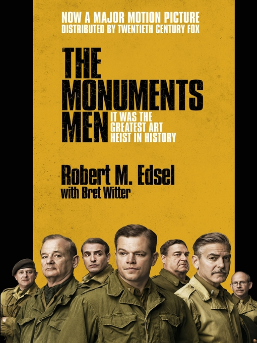 The Monuments Men: Allied Heroes, Nazi Thieves and the Greatest Treasure Hunt in History (eBook)