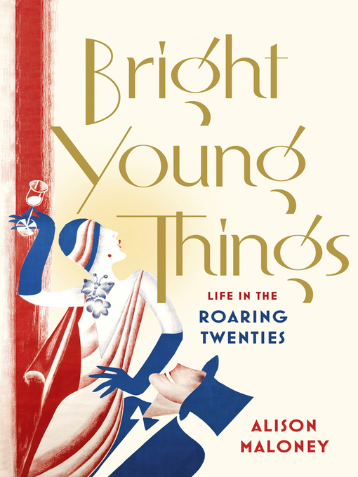 Bright Young Things: Life in the Roaring Twenties (eBook)