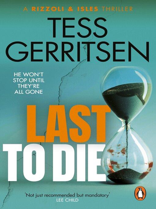 Last to Die (eBook): Jane Rizzoli & Maura Isles Series, Book 10