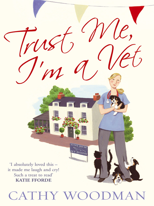 Trust Me, I'm a Vet (eBook): Otter House Vets Series, Book 1