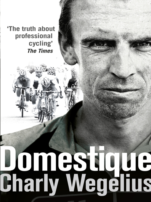 Domestique (eBook): The Real-life Ups and Downs of a Tour Pro