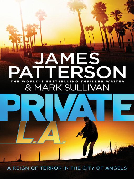 Private L.A.: Private Series, Book 7 - Private (eBook)