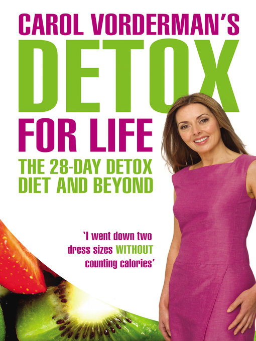 Carol Vorderman's Detox for Life (eBook): The 28 Day Detox Diet and Beyond