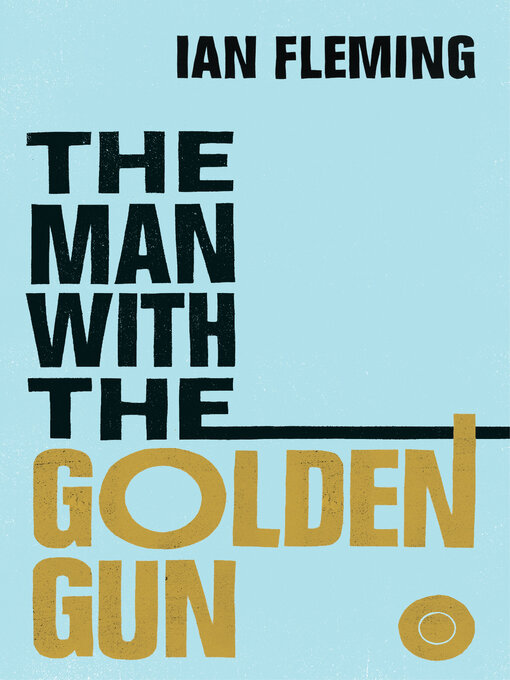 The Man with the Golden Gun: James Bond Series, Book 13 - James Bond (eBook)