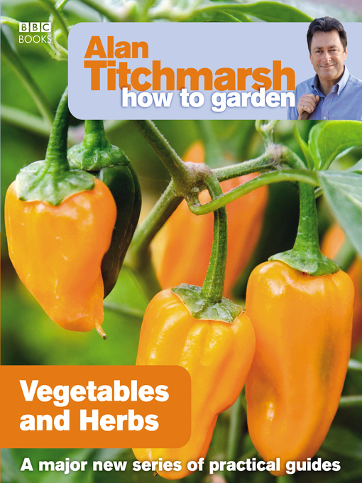 Alan Titchmarsh How to Garden: Vegetables and Herbs - How to Garden (eBook)