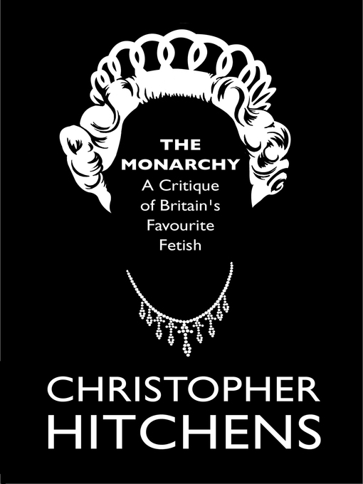 The Monarchy (eBook): A Critique of Britain's Favourite Fetish