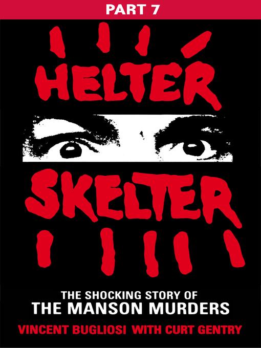 Helter Skelter: Part Seven of the Shocking Manson Murders (eBook)