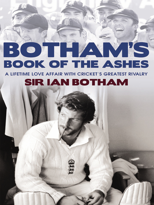 Botham's Book of the Ashes (eBook): A Lifetime Love Affair with Cricket's Greatest Rivalry
