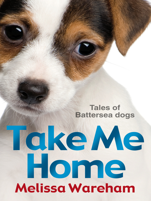 Take Me Home (eBook): Tales of Battersea Dogs