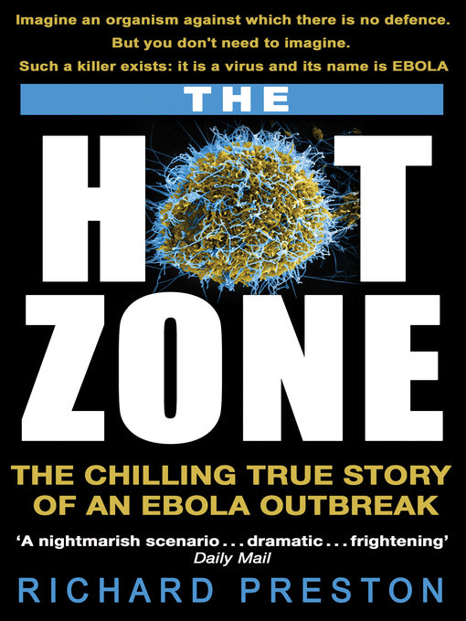 The Hot Zone (eBook): The Chilling True Story of an Ebola Outbreak