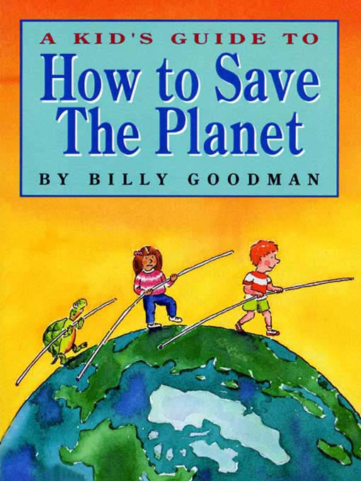 Cover image for A Kid's Guide to How to Save The Planet