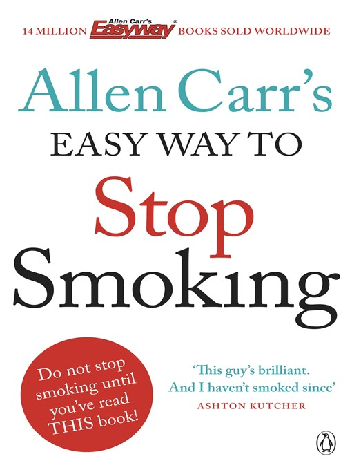 Allen Carr's Easy Way to Stop Smoking (eBook): Be a Happy Non-smoker for the Rest of Your Life