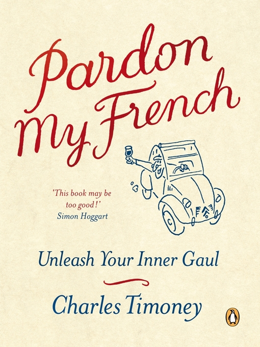 Pardon My French (eBook): Unleash Your Inner Gaul