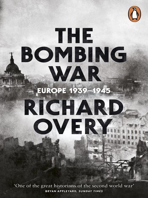 The Bombing War: Europe, 1939-1945 (eBook)