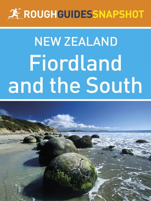 Fiordland and the south Rough Guides Snapshot New Zealand (includes the Otago Peninsula, Dunedin and Milford Sound) (eBook)