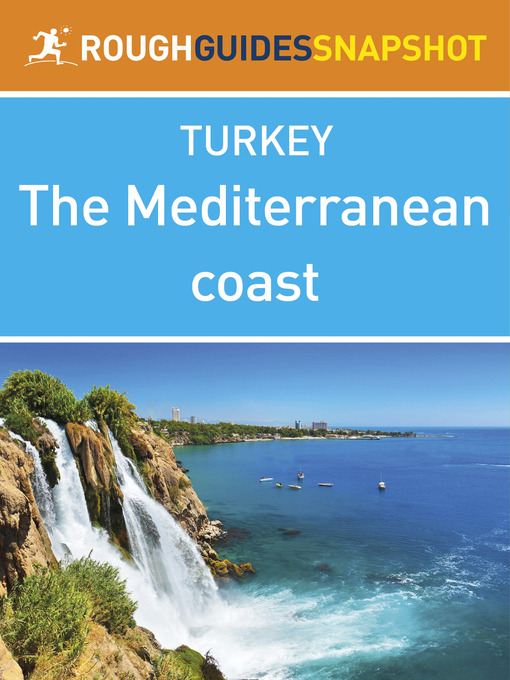 The Mediterranean Coast Rough Guides Snapshot Turkey (eBook): Includes Antalya, Alanya and the Hatay